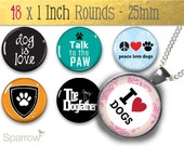 Dog Is Love  - One (1x1) Inch or 25mm Round Pendant Images - Digital Sheet - Buy 2 Get 1 Free - Bottle Cap Images - Instant Download