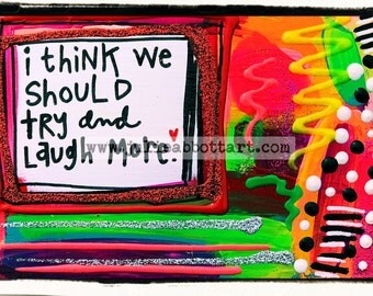 Laugh More... Print on Wood Canvas