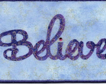 Believe, A Quilted Fabric Postcard