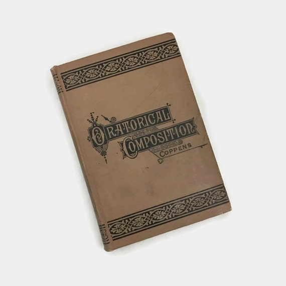 Antique Book - Art of Oratorical Composition - Published 1885 - Charles Coppens