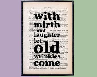 Shakespeare Quote - Book Page Art - Birthday Gift - Framed Print - Funny Gift - Gift for her - Gift for him - With Mirth And Laughter