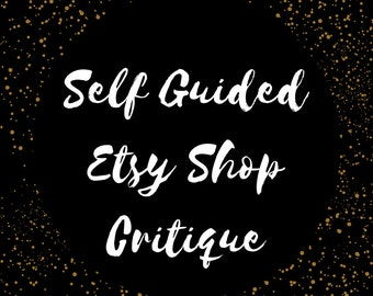 Self Guided Etsy Shop Critique - Work on your Etsy Shop SEO, Photos, Product, Branding, Pricing -Create an Improvement & Optimization Plan
