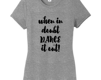 When In Doubt Dance It Out - Funny Women's Fitted T-Shirt