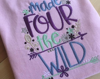 Made Four The Wild | Fourth Birthday | Birthday Shirt | 4th Birthday | Floral Birthday | Wild Birthday | Embroidered | Pink and Purple