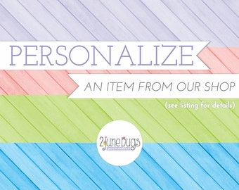 ADD-ON: PERSONALiZED Printable - Purchase this listing along with an instant download listing you would like personalized