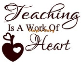 Teaching Is A Work Of Heart - Wall Decal - Vinyl Wall Decals, Classroom Sign, Teacher Gift, Classroom Decal, Teacher Decor