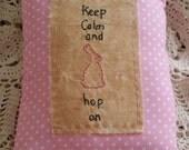 Prim Stitchery Keep Calm and Hop On Pillow ~OFG