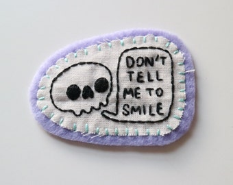 Hand Embroidered Patch Don't Tell Me To Smile Skull Feminist Lilac Pastel