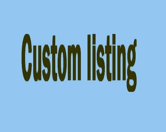 Custom listing to Anita