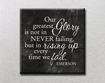 Our Greatest Glory 12x12 Canvas Word Art Print - Ralph Waldo Emerson is not in never failing, but in rising up every time we fail.