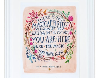 Use the Magic You Have Now Heather Havrilesky Art Print