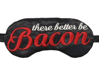 There Better Be Bacon Sleep Mask