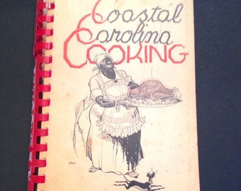 Coastal Carolina Cooking, vintage cookbook, revised edition, 1958 and 1963, Women's Auxiliary, down-home Southern foods