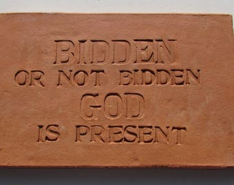 "Terra-cotta tile, Garden stepping stone with saying. ""Bidden or not bidden, God is present""  Erasmus quote. Rustic home decor"