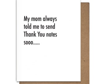 Thank You Card Funny Letterpress Greeting Card, Mom told me