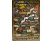 "Vintage metal sign, I've been everywhere man! 11 1/2"" x 17 1/2"" license plate art, man cave,garage art, garage decor"