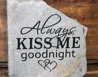 Engraved Natural River Stone - Always Kiss Me Goodnight