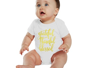 Grateful, Thankful & Blessed baby bodysuit or Shirt White/Gold