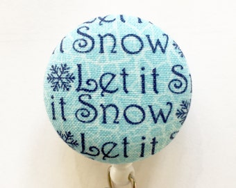 Let It Snow Badge Reel - Christmas Gift - Winter Badge Holder - Name Badge Pull - Retractable Badge Reel - Nurse Gift - Fabric Badge Reel