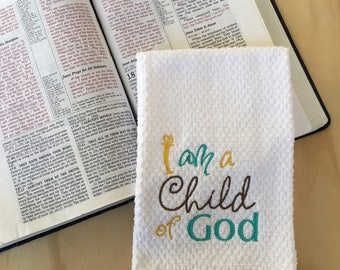 I am a Child of God embroidered towel, Embroidered Inspirational Towel, Christian Embroidered Towel