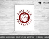 Roll for Initiatitive - Dungeons and Dragons d20 sign - geek gift