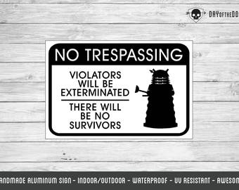 Dalek No Trespassing metal sign - dr who geek gift
