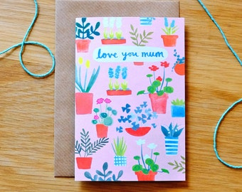 Love You Mum Illustrated Plants Card