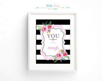 You are Enough Floral Print 8x10 ~ Printable Download