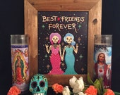 Day of the Dead-Best Friends Forever!