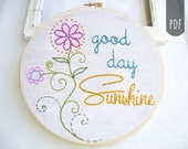 PDF Embroidery Pattern,   Good Day Sunshine,  Flowers, Hand Stitching