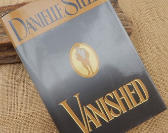 Danielle Steel Vanished  ~  Vanished by Danielle Steel  Copyright 1993