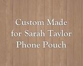 Custom Made order for Sarah Taylor