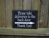 Please Take Deliveries to the Back Door.  Thank you.