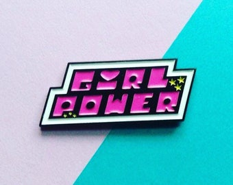 Girl Power / Feminism / Women's rights / Enamel Pin / Buttercup / Bubbles / Blossom