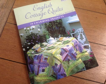 English Cottage Quilts by Pamela Mostek Large Paperback Take a Visual Tour of 10 Amazing Cottages and Their Quilts Patterns for each Project