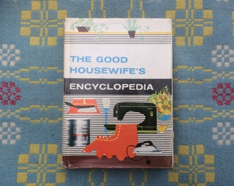 The Good Housewife's Encyclopedia - 1960s Vintage Homemaking Book - Pamela Fry