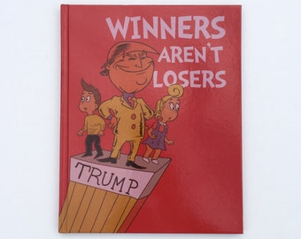 "BIG 9""x7"" HARD COVER Winners Aren't Losers Donald Trump Children's Book"