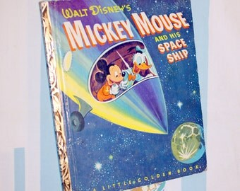 Mickey Mouse and his Space Ship, 1952 Little Golden Book