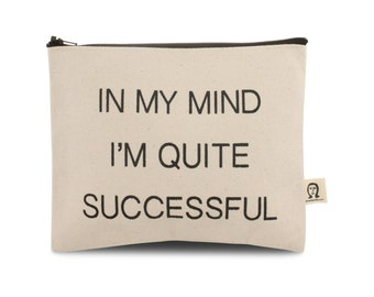 in my mind i am quite successful pouch