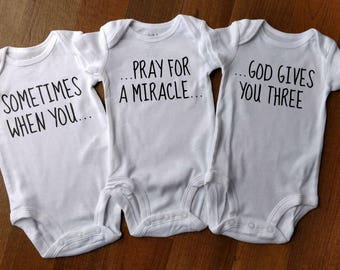 Triplets Onesies, Sometimes when you pray...