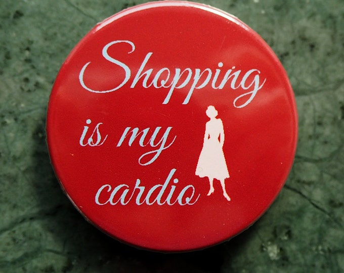 Pinback Button, Shopping is my cardio, Ø 1.5 Inch Badge Sex And the City, Mr. Big, Carrie Bradshaw, fun