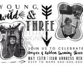 Printable Young Wild And Three Birthday 5 x 7 Invitation - Girl Or boy Looks - Individual or Twin photo options