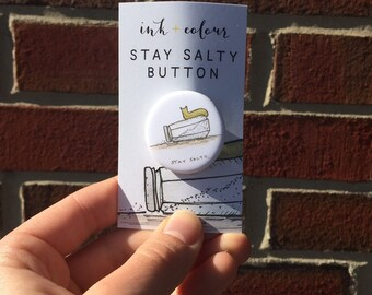 """Stay Salty - 1.25"""""""