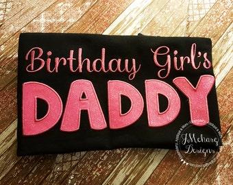 Birthday Girl's Daddy - Dad of the Birthday Girl - Applique Tee Shirt - Customizable