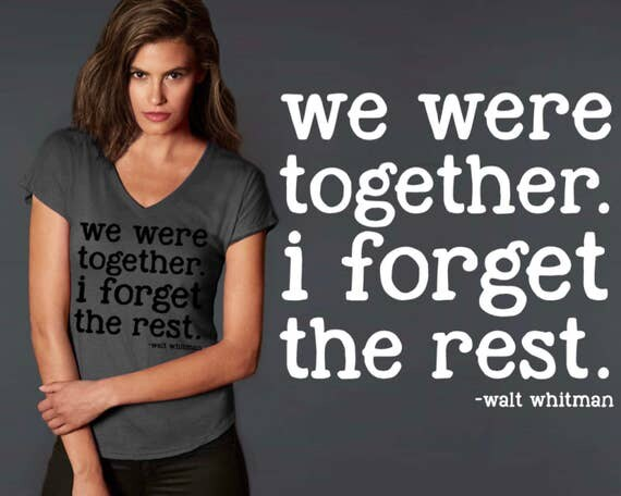 We Were Together | Walt Whitman | Goodbye Gift | Miss You | Friend Gift | Quotes | Quote Shirt | Inspirational T-shirt | Korena Loves
