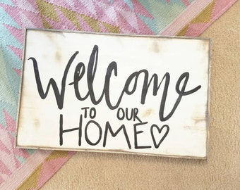 Welcome to our home black and white rustic wood sign