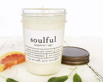 8 oz SOULFUL (grapefruit + sage) hand poured soy wax jar candle