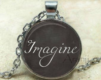 Imagine pendant, imagine necklace, imagine jewelry, inspirational pendant, chalk word necklace, imagine, Pendant #PA123P