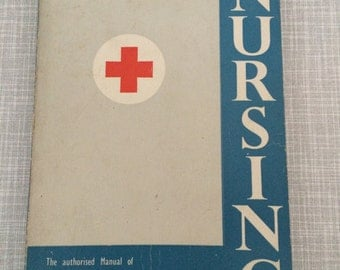 Nursing book - the authorised manual of the St. John Ambulance Assiciation and The Red Cross Society 1964