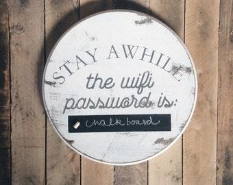 Wifi Password chalkboard Round Wood Sign - White Distressed Rustic - Stay Awhile Home Decor